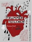Herzblut-Cover zum Roman Trümmerteilchen von Florian Wolf